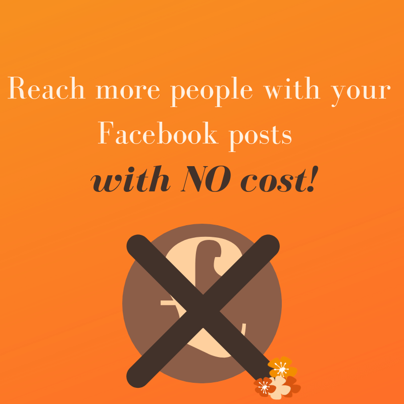 How to reach more people with your Facebook posts without paying