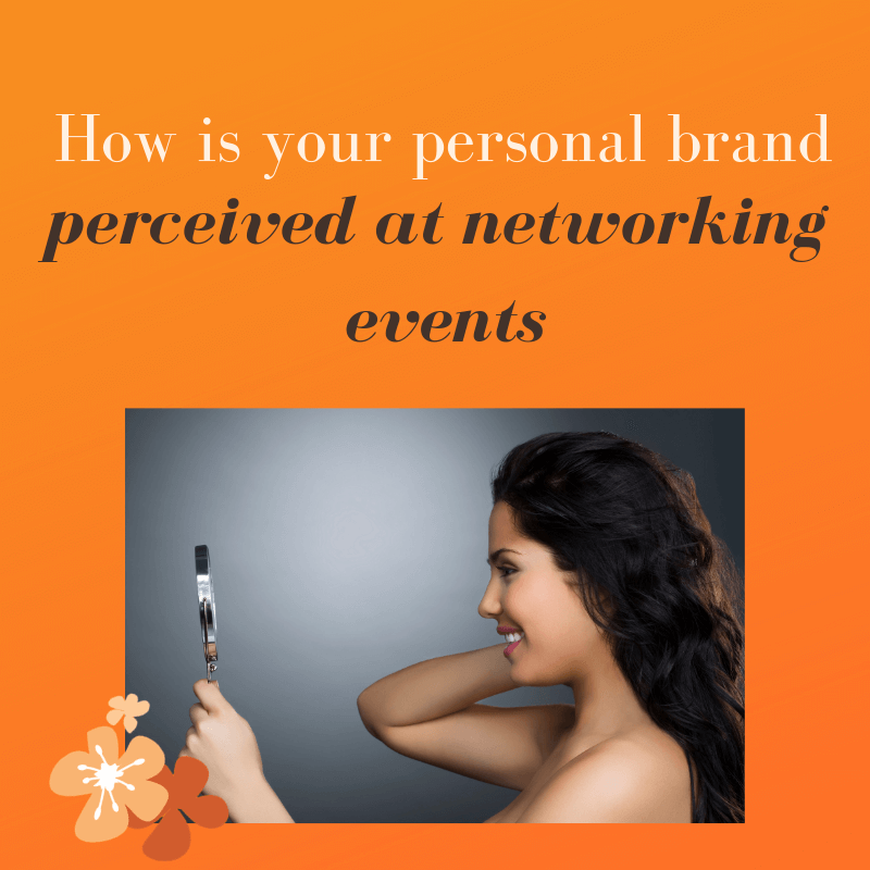 How is your personal brand perceived at networking events?