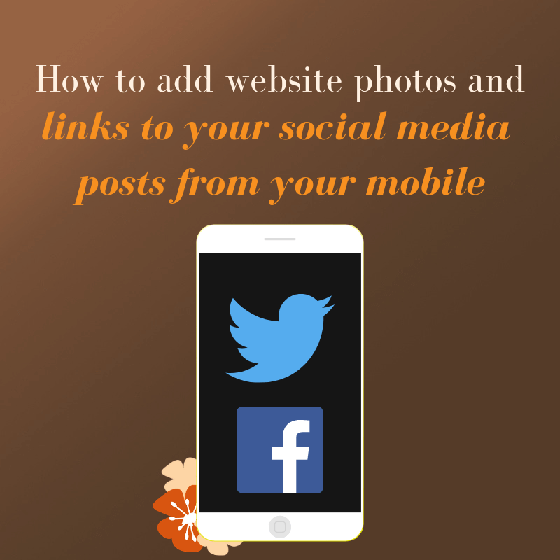 How to add website photos and links to your social media posts from your mobile