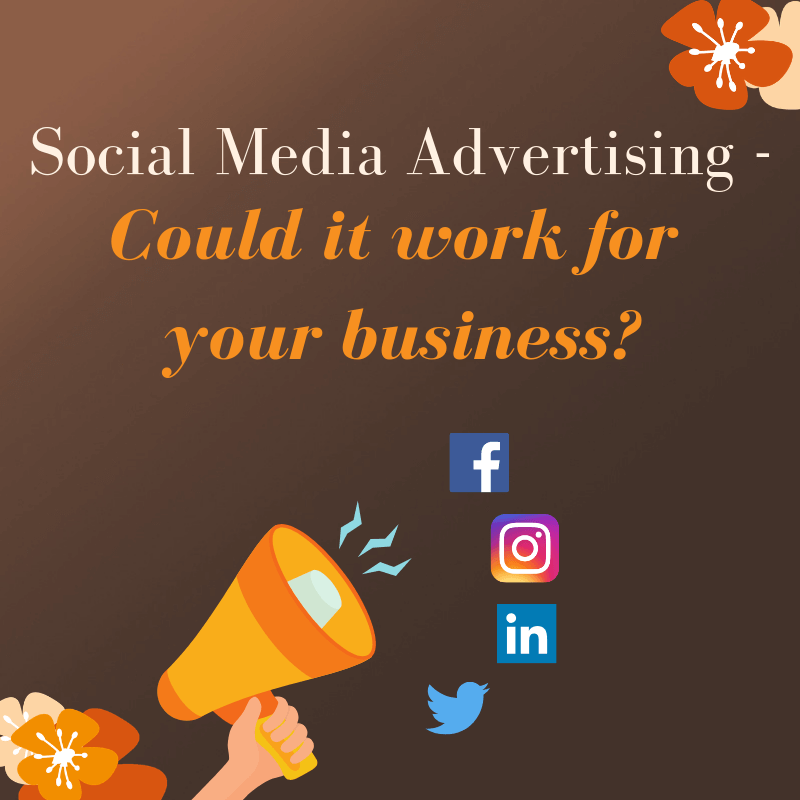 Social Media Advertising - Could it work for your business?