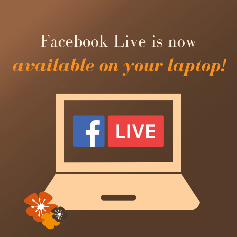Blog - Facebook Live video broadcasting is now available on your laptop (not just mobile)