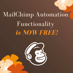 Mailchimp Automation Functionality is NOW FREE!