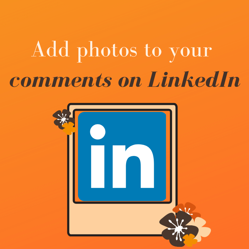 Add images/photos to your comments on LinkedIn posts
