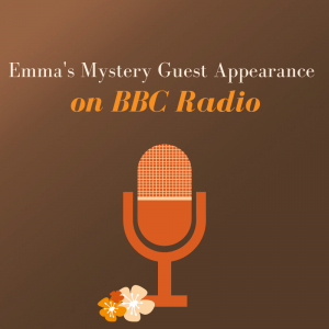 Emma's Mystery Guest Appearance on BBC Radio