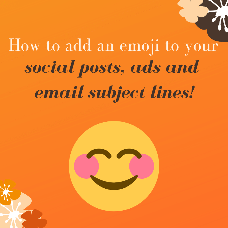 How to add an emoji to your social posts, ads and email subject lines!