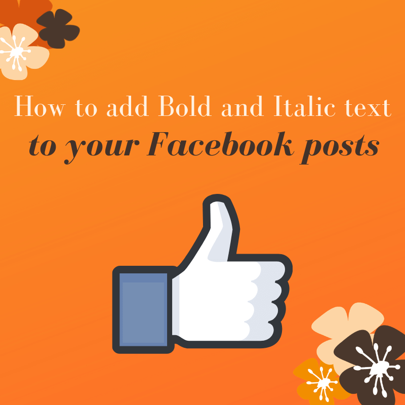 How to add bold and italic text to your Facebook posts