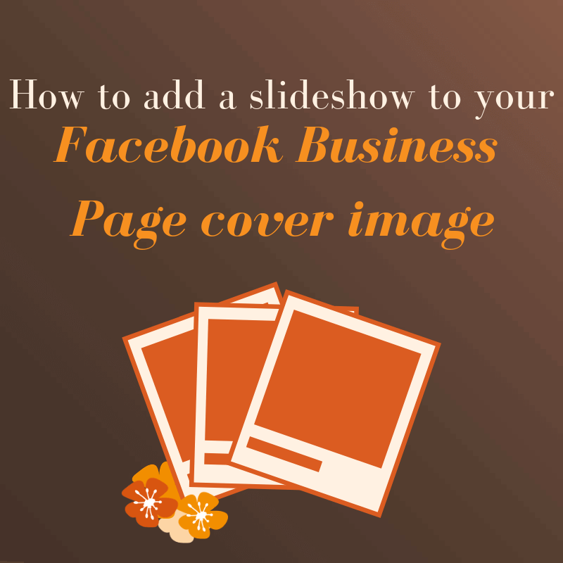 How-to-add-a-slideshow-to-your-Facebook-business-page-instead-of-a-single-cover-image.