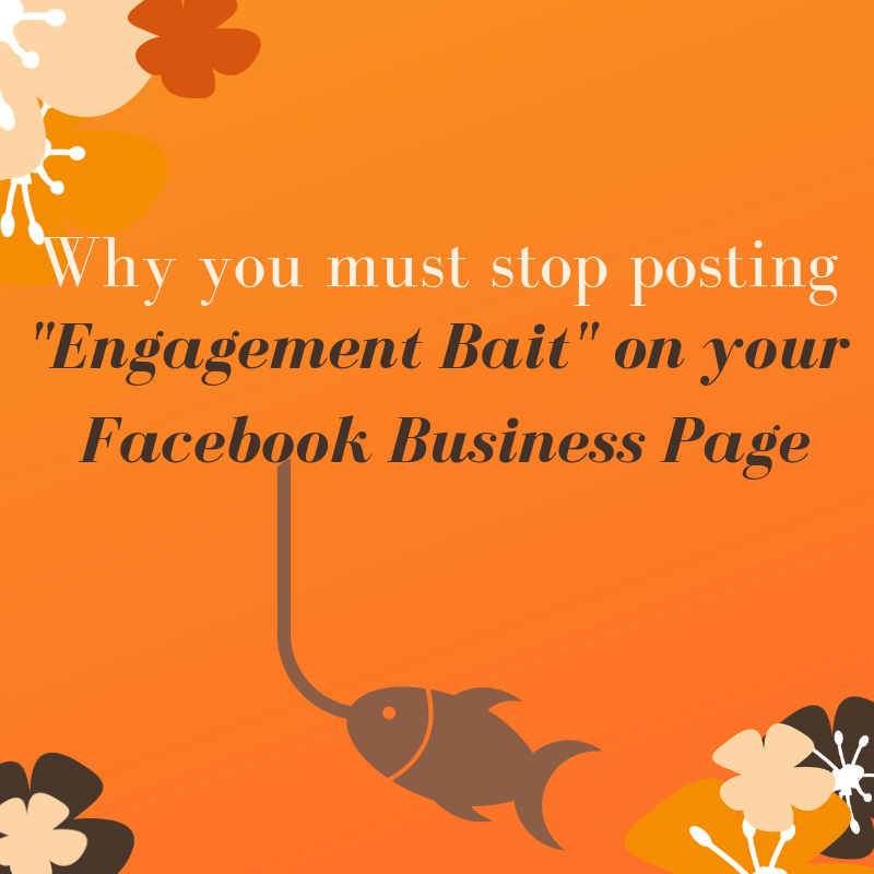 """Why you must stop posting """"Engagement Bait"""" on your Facebook Business Page"""
