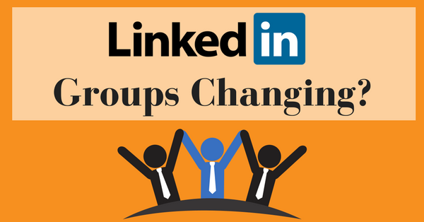 LinkedIn Groups changing? Pearce Marketing, East Sussex