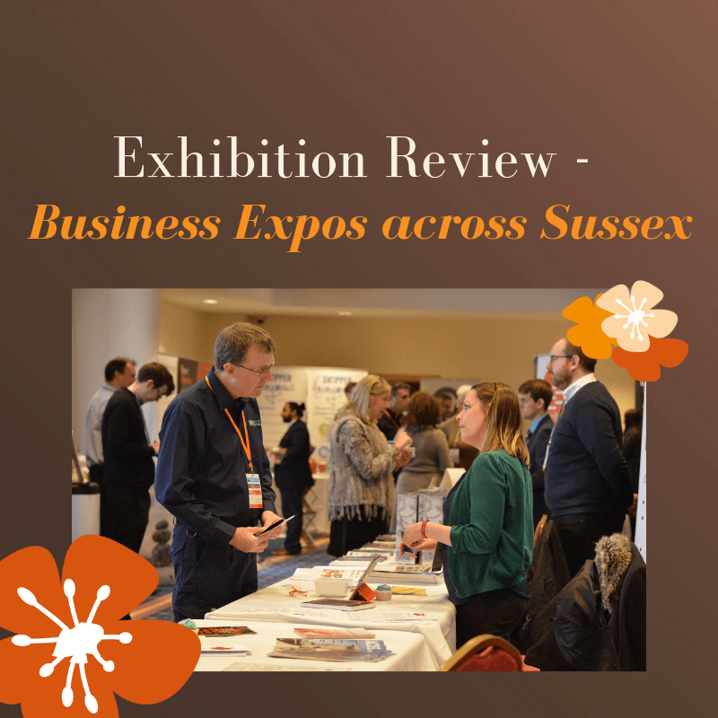 Exhibition Review - Business Expos across Sussex