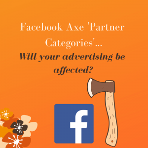 Facebook axe 'Partner Categories'... Will your advertising be affected?