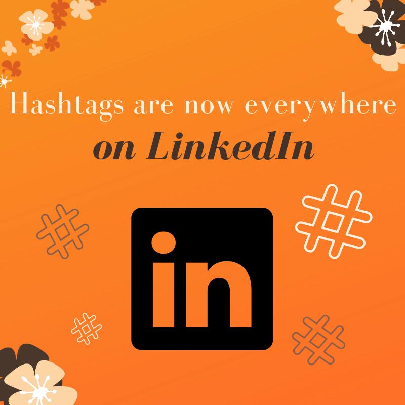 Hashtags are now everywhere on LinkedIn