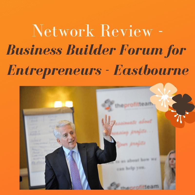Network Review – Business Builder Forum for Entrepreneurs - Eastbourne