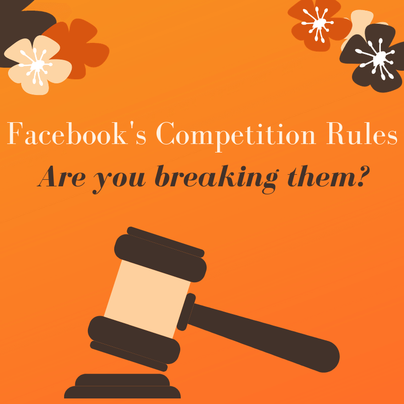 Facebook's Competition Rules - are you breaking them?