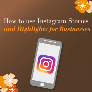 How to use Instagram Stories and Highlights for businesses