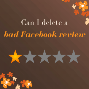 Can I delete a bad Facebook review?